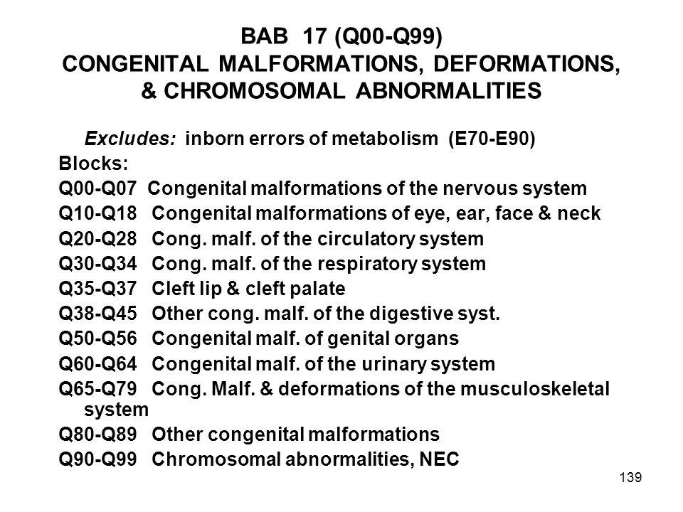 BAB 17 (Q00-Q99) CONGENITAL MALFORMATIONS, DEFORMATIONS, & CHROMOSOMAL ABNORMALITIES