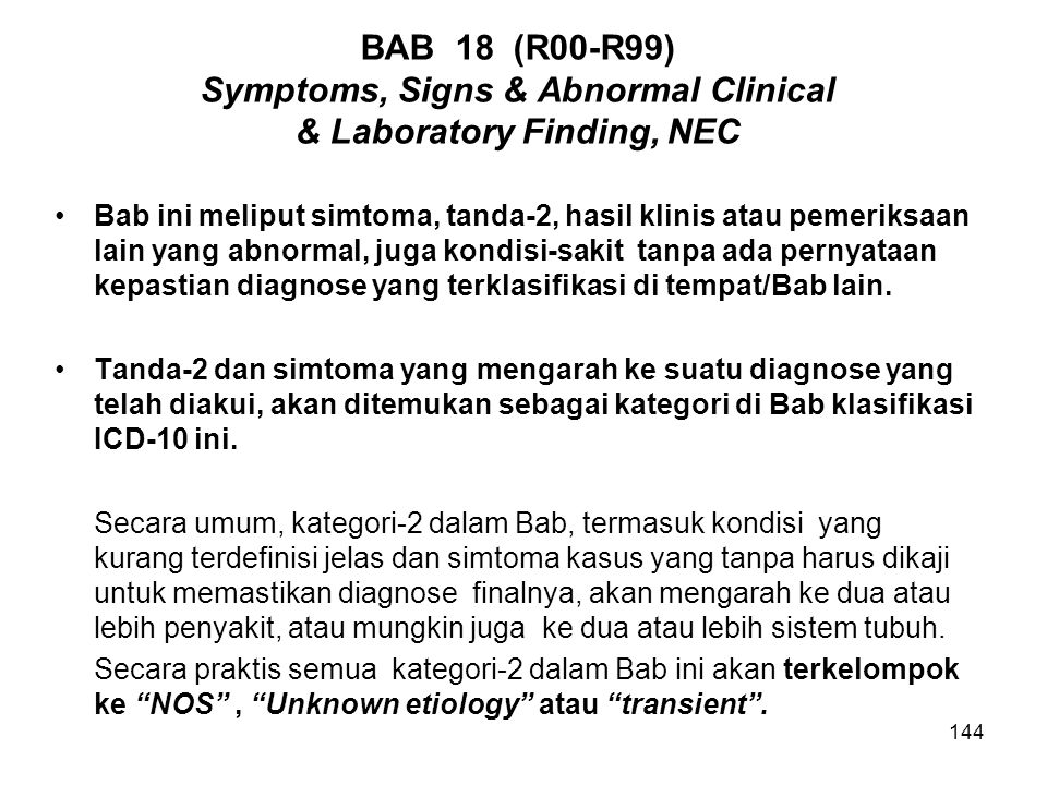 BAB 18 (R00-R99) Symptoms, Signs & Abnormal Clinical & Laboratory Finding, NEC