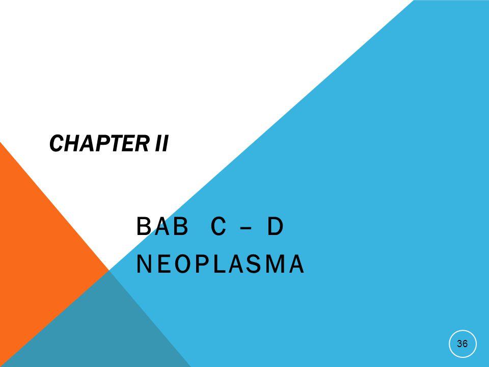 CHAPTER II BAB C – D NEOPLASMA