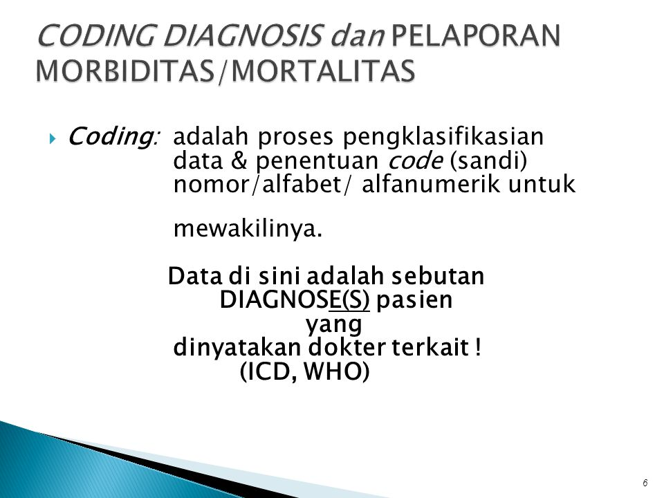 CODING DIAGNOSIS dan PELAPORAN MORBIDITAS/MORTALITAS
