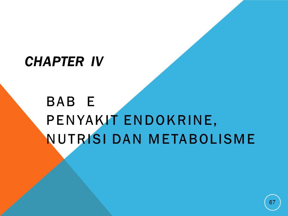 BAB E Penyakit Endokrine, Nutrisi dan metabolisme