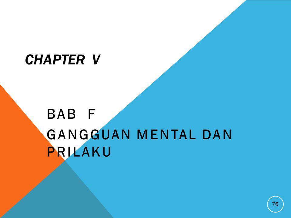 BAB F Gangguan Mental dan Prilaku