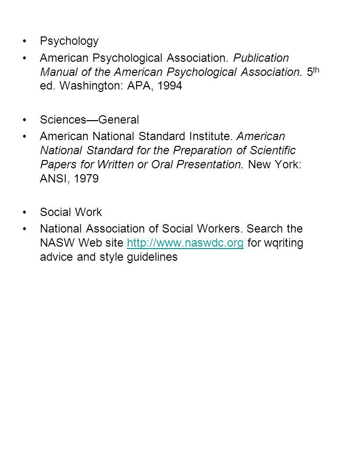 Psychology American Psychological Association. Publication Manual of the American Psychological Association. 5th ed. Washington: APA, 1994.