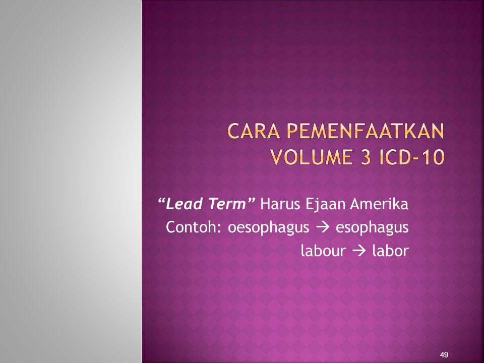 CARA PEMENFAATKAN VOLUME 3 ICD-10