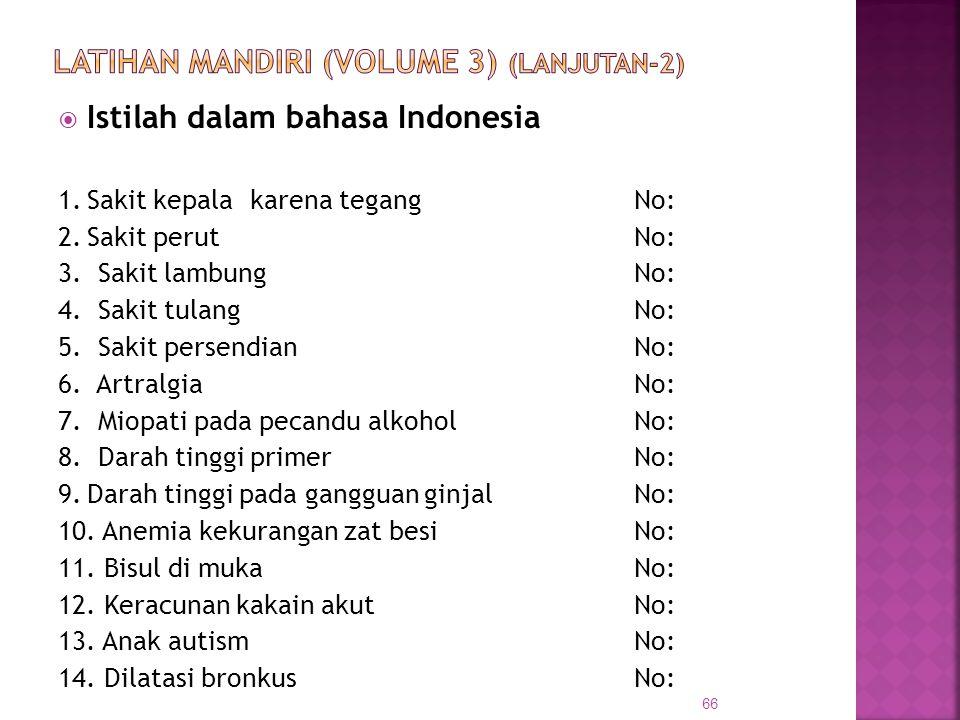 LATIHAN MANDIRI (Volume 3) (Lanjutan-2)