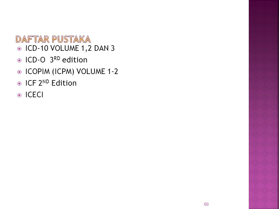 Daftar Pustaka ICD-10 VOLUME 1,2 DAN 3 ICD-O 3RD edition