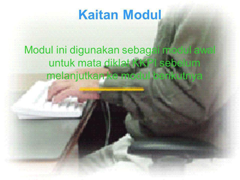 Kaitan Modul Modul ini digunakan sebagai modul awal untuk mata diklat KKPI sebelum melanjutkan ke modul berikutnya.