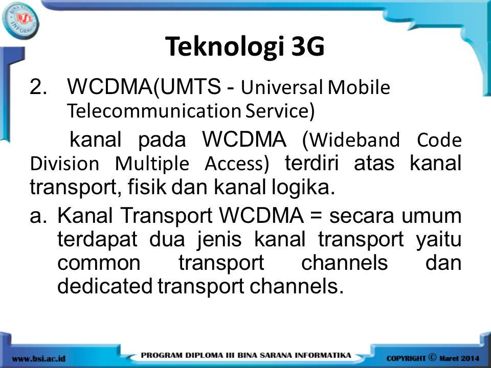 Teknologi 3G WCDMA(UMTS - Universal Mobile Telecommunication Service)