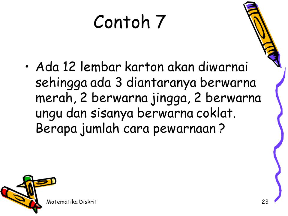 Solusi Diketahui : n1 = 3 n2 = 2 n3 = 2 n4 = 5 Jumlah cara pewarnaan :