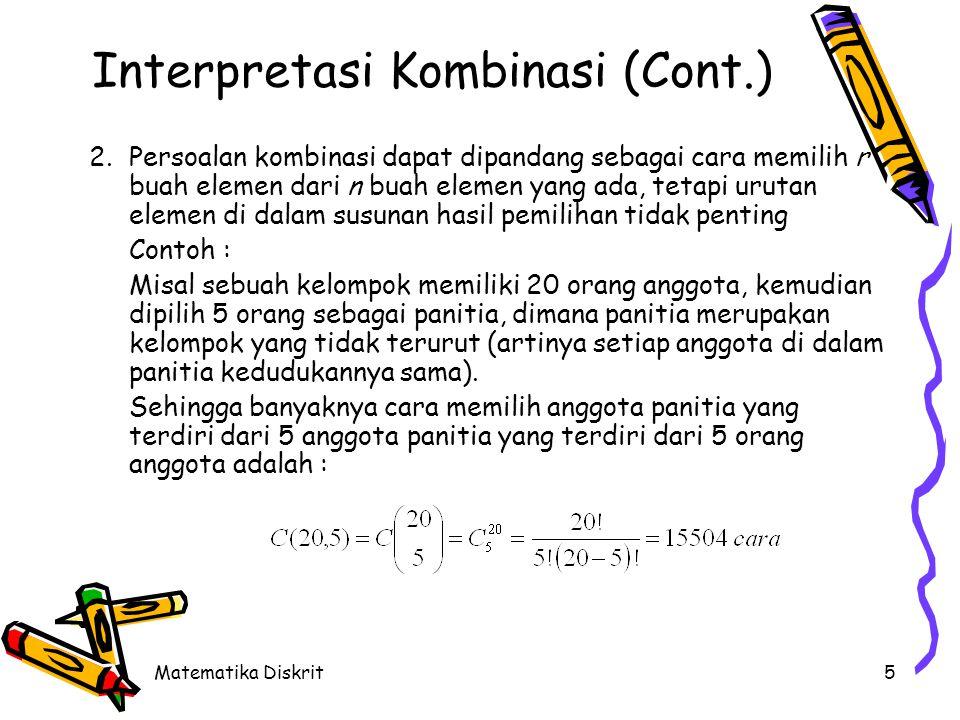 Contoh 1 Ada berapa cara dapat memilih 3 dari 4 elemen himpunan A = {a,b,c,d} Matematika Diskrit