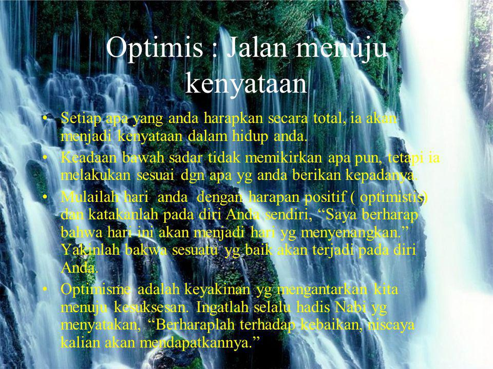 Optimis : Jalan menuju kenyataan