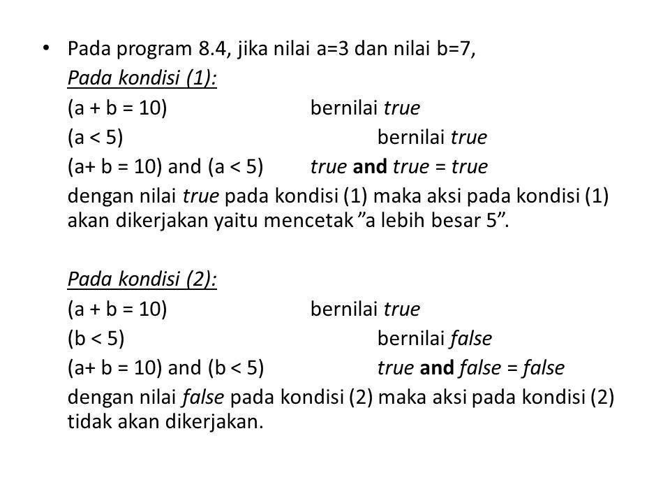 Pada program 8.4, jika nilai a=3 dan nilai b=7,