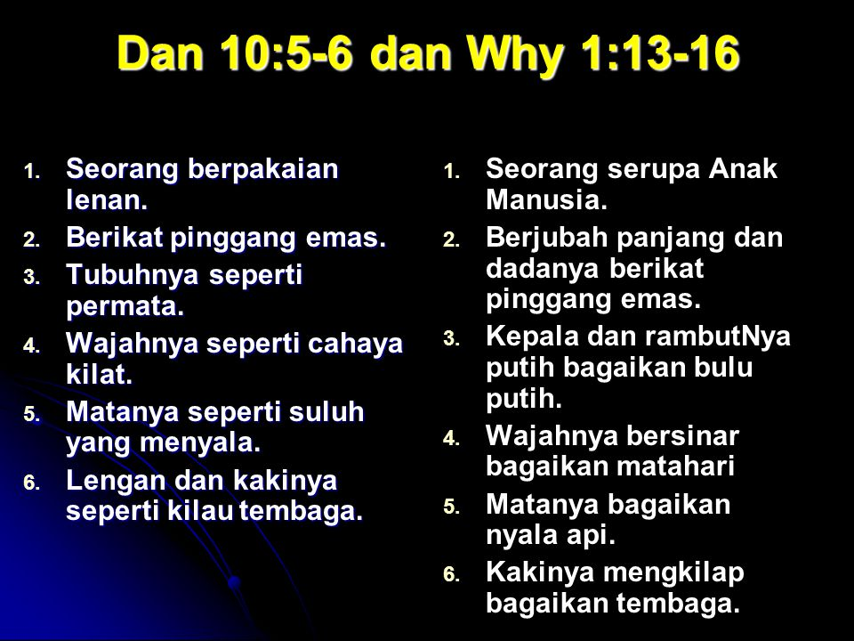 Dan 10:5-6 dan Why 1:13-16 Seorang berpakaian lenan.