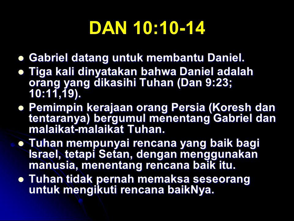 DAN 10:10-14 Gabriel datang untuk membantu Daniel.