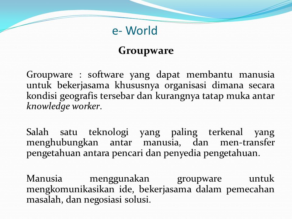 e- World Groupware.