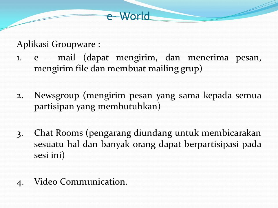 e- World Aplikasi Groupware :