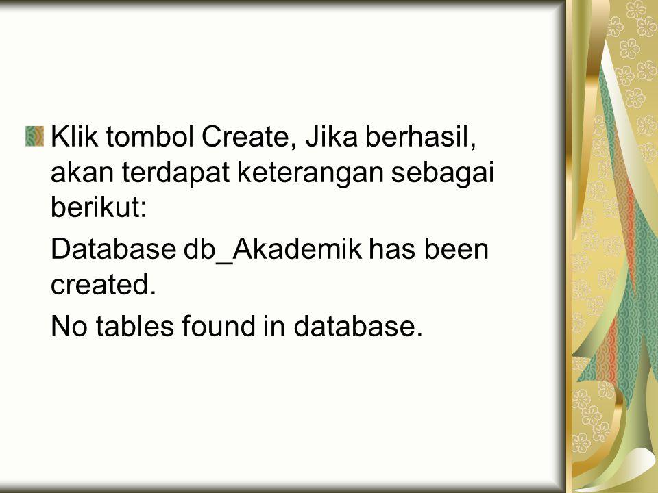 Klik tombol Create, Jika berhasil, akan terdapat keterangan sebagai berikut: