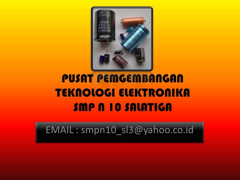 PUSAT PEMGEMBANGAN TEKNOLOGI ELEKTRONIKA SMP N 10 SALATIGA