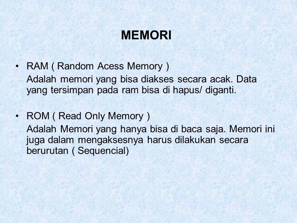 MEMORI RAM ( Random Acess Memory )