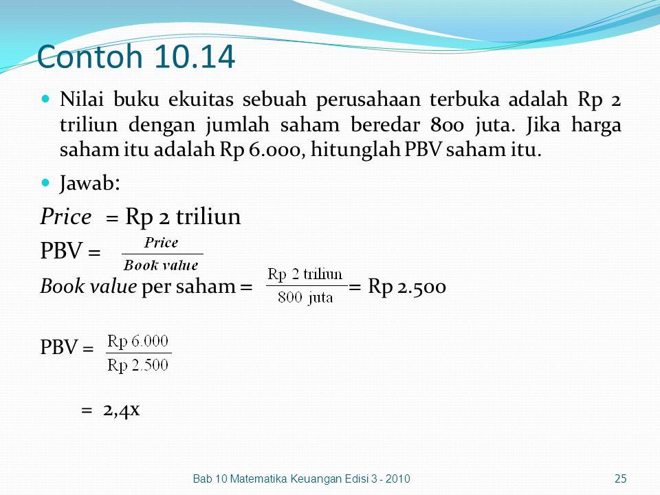 Contoh 10.14 Price = Rp 2 triliun PBV =