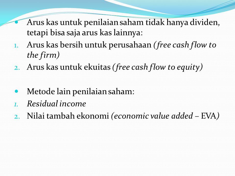 Arus kas untuk penilaian saham tidak hanya dividen, tetapi bisa saja arus kas lainnya: