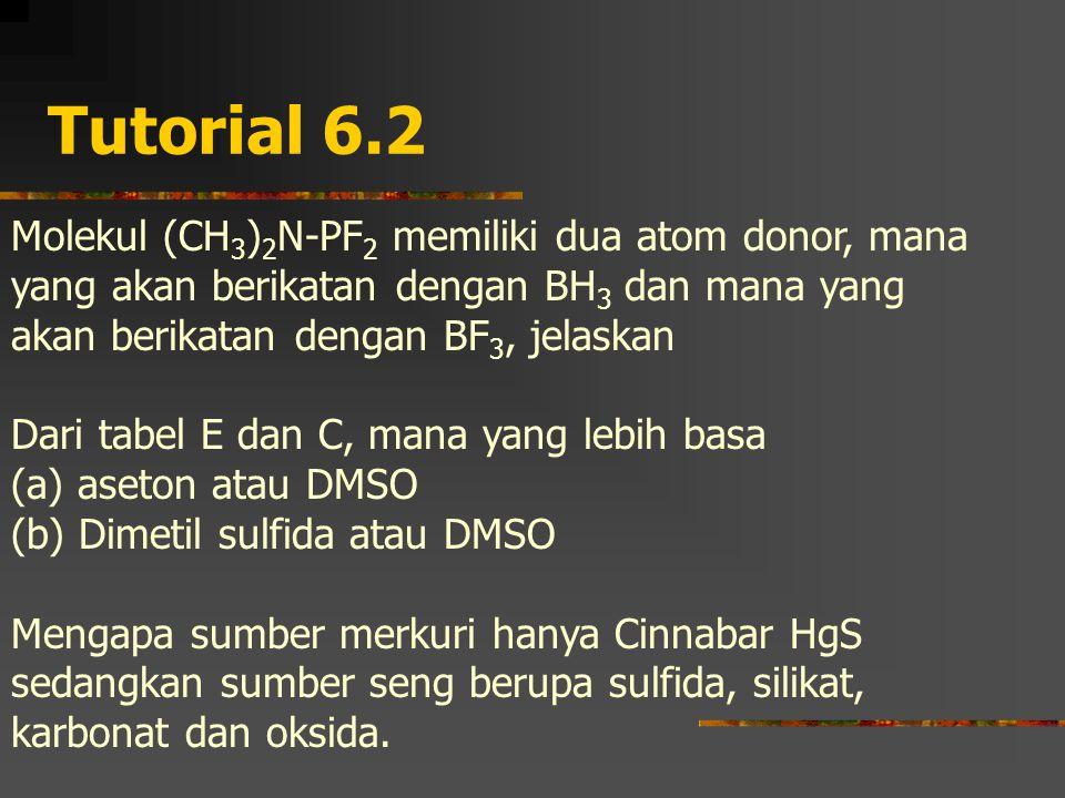 Tutorial 6.2 Molekul (CH3)2N-PF2 memiliki dua atom donor, mana yang akan berikatan dengan BH3 dan mana yang akan berikatan dengan BF3, jelaskan.