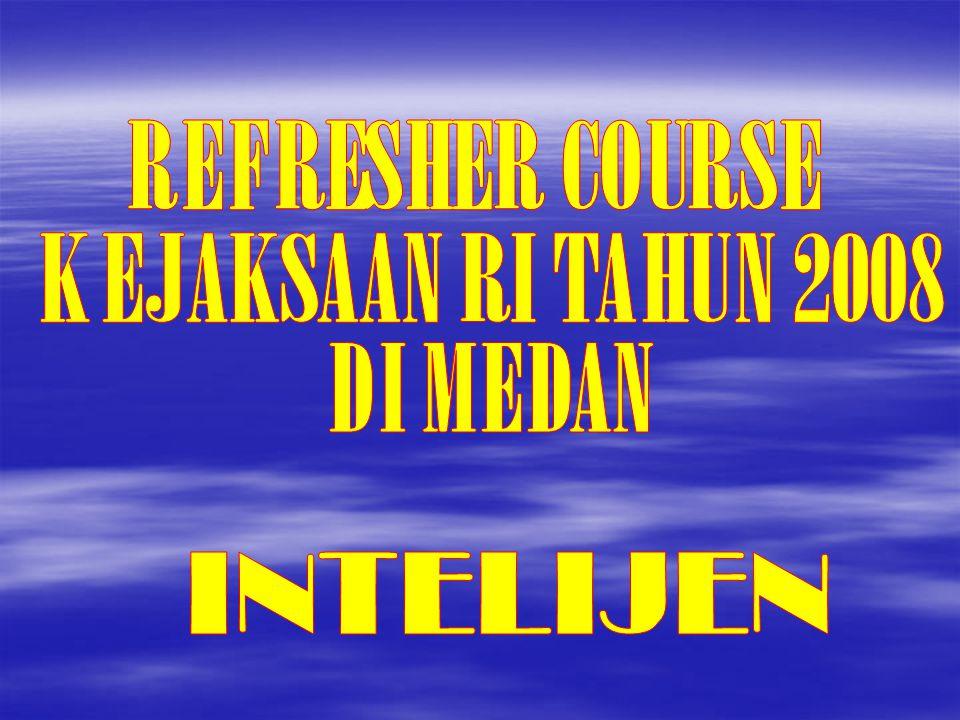 REFRESHER COURSE KEJAKSAAN RI TAHUN 2008 DI MEDAN INTELIJEN