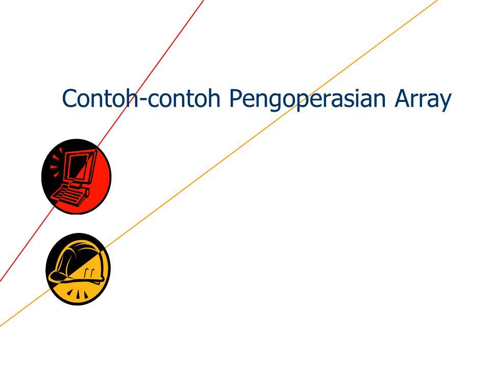 Contoh-contoh Pengoperasian Array