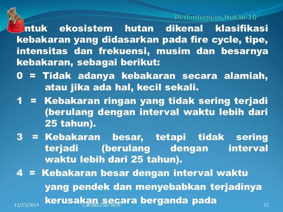4 = Kebakaran besar dengan interval waktu
