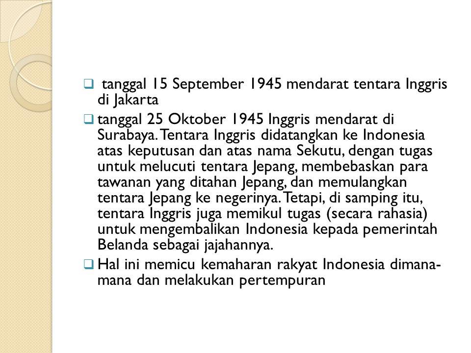 tanggal 15 September 1945 mendarat tentara Inggris di Jakarta