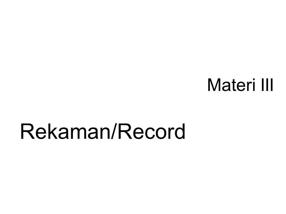 Materi III Rekaman/Record