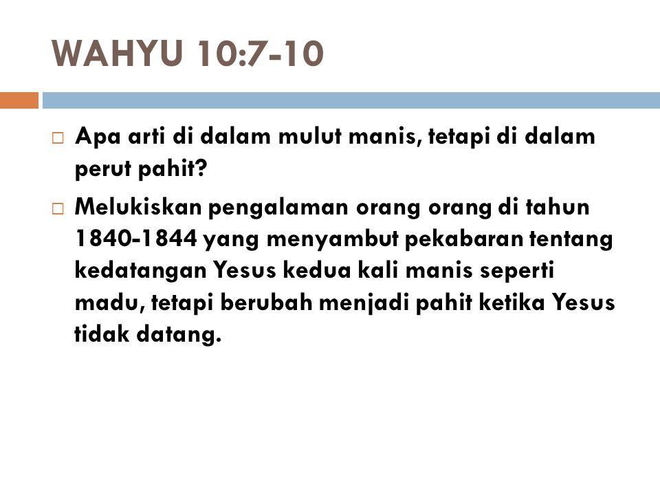 WAHYU 10:7-10 Apa arti di dalam mulut manis, tetapi di dalam perut pahit