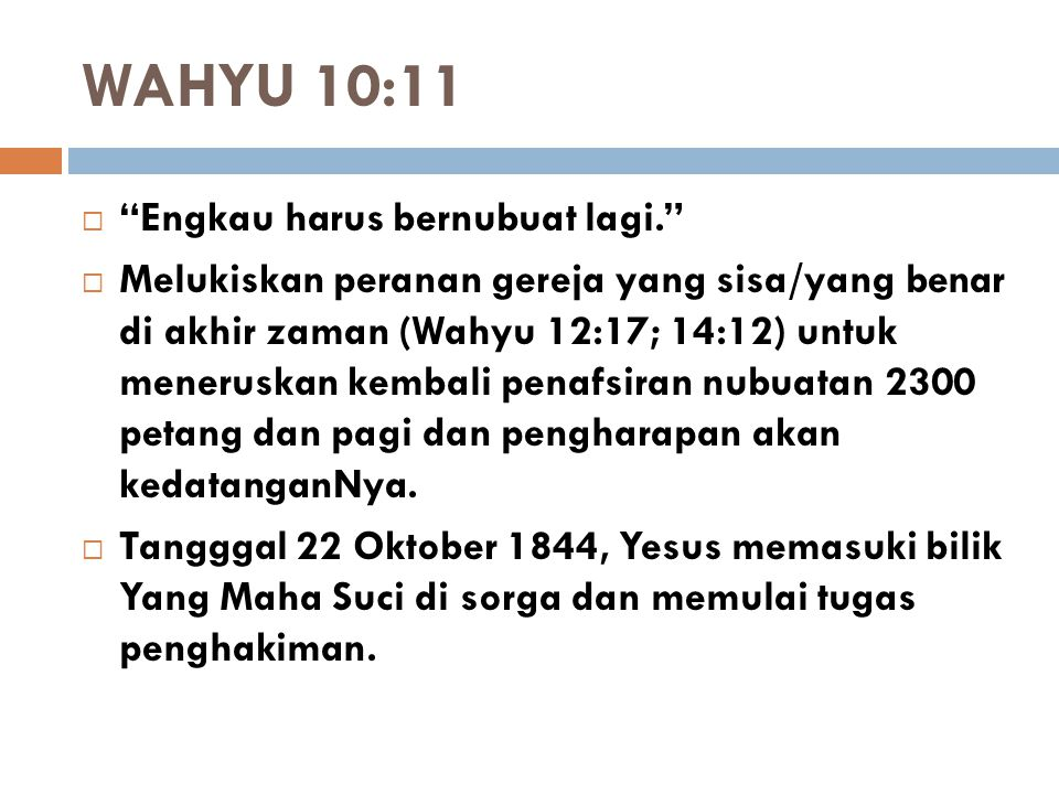 WAHYU 10:11 Engkau harus bernubuat lagi.