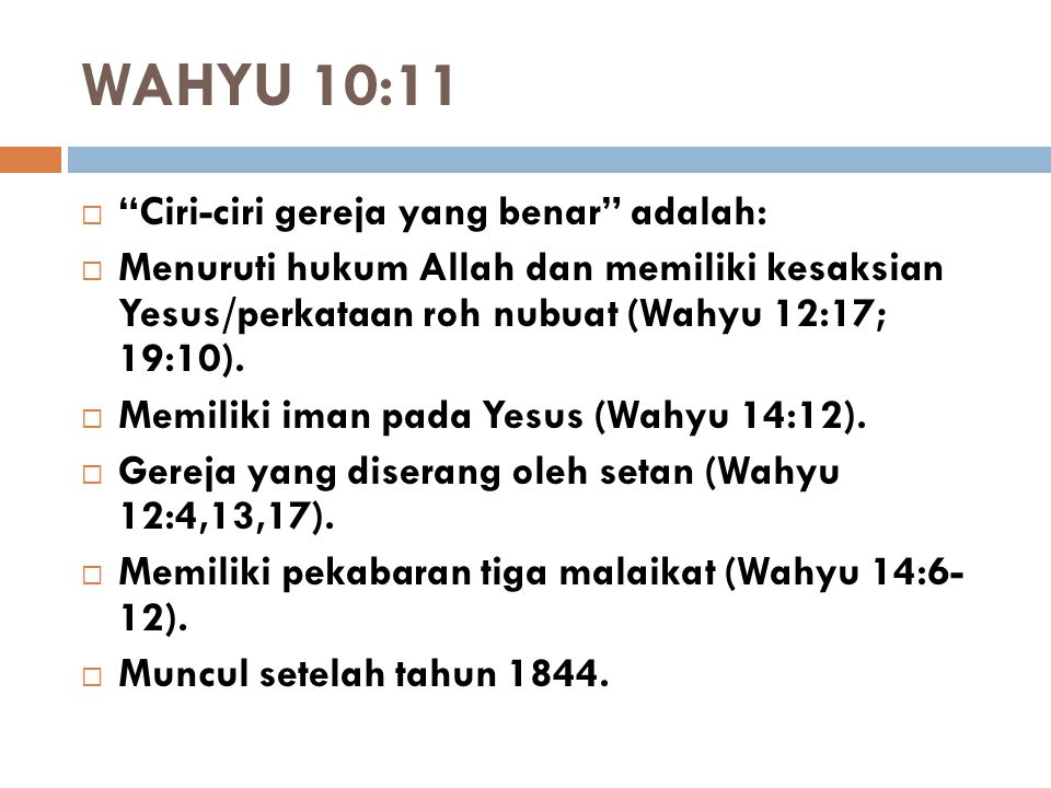 WAHYU 10:11 Ciri-ciri gereja yang benar adalah: