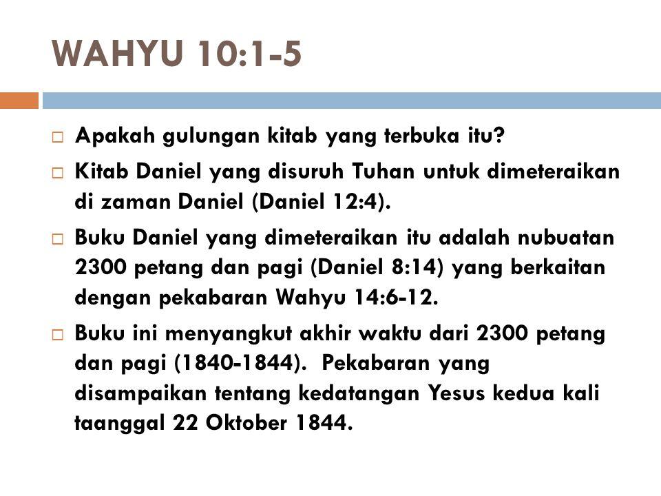 WAHYU 10:1-5 Apakah gulungan kitab yang terbuka itu