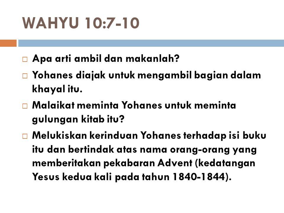 WAHYU 10:7-10 Apa arti ambil dan makanlah