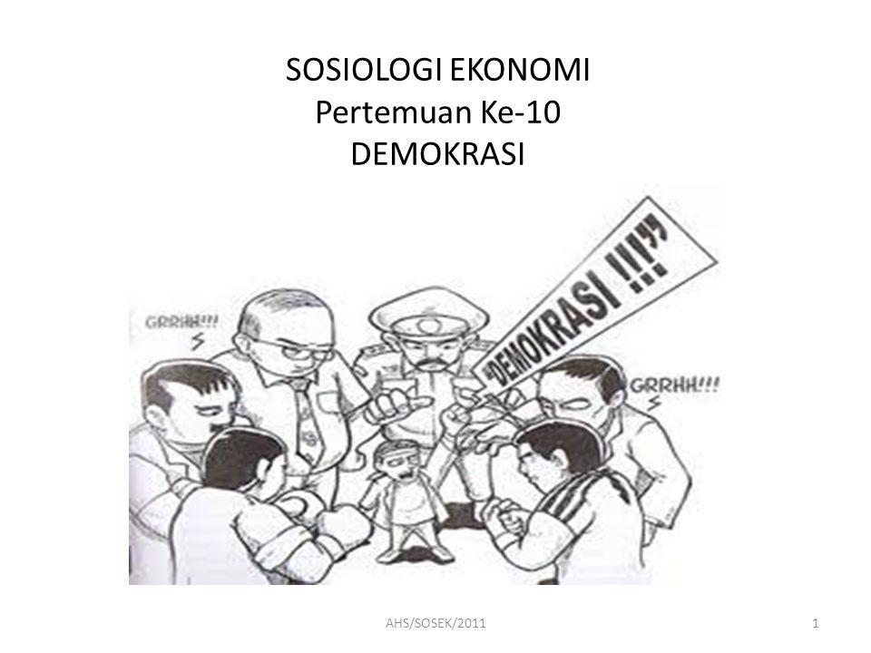 SOSIOLOGI EKONOMI Pertemuan Ke-10 DEMOKRASI