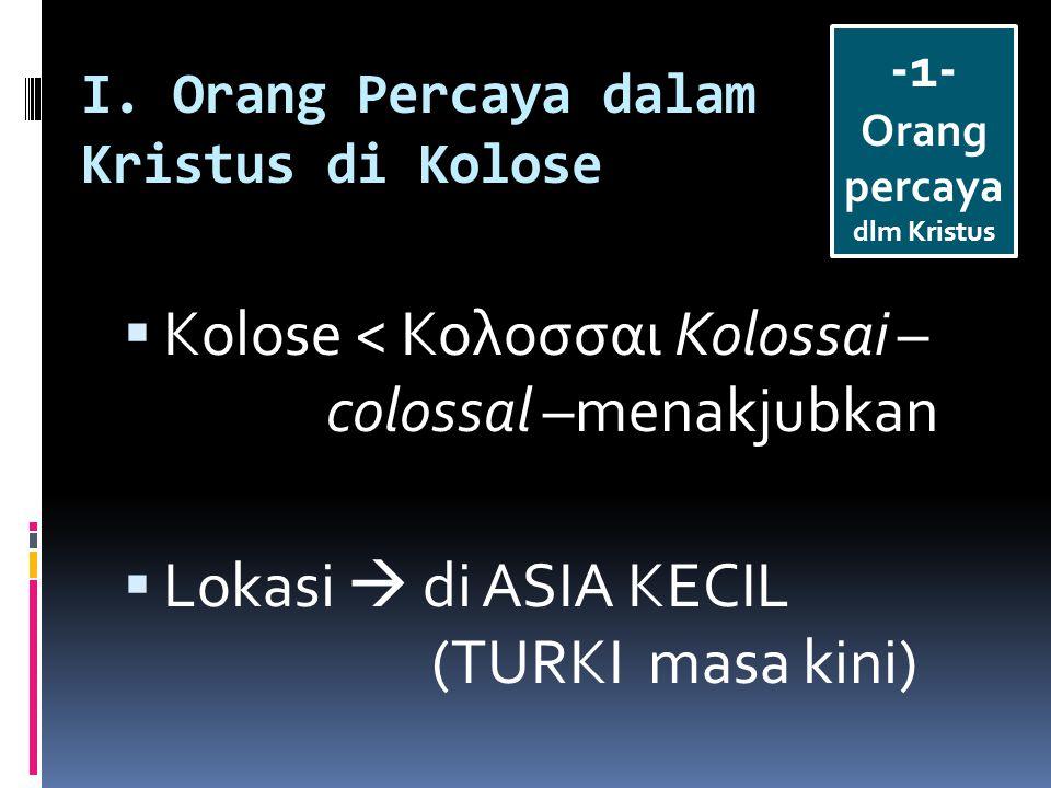I. Orang Percaya dalam Kristus di Kolose