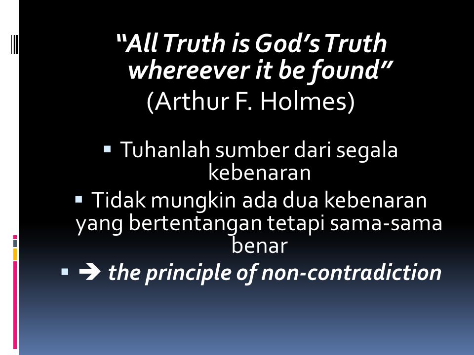 All Truth is God's Truth whereever it be found