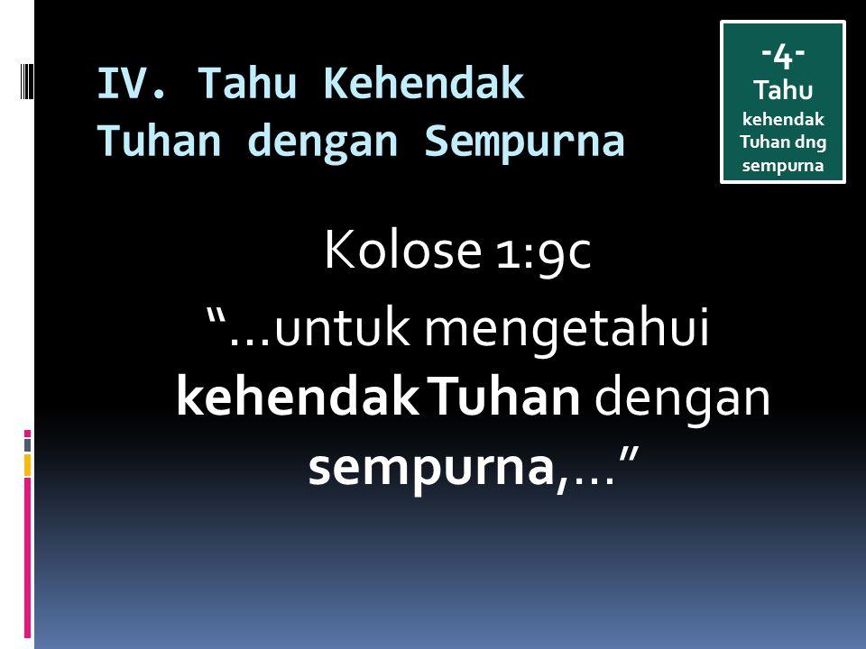 IV. Tahu Kehendak Tuhan dengan Sempurna