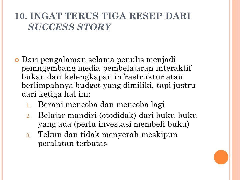 10. INGAT TERUS TIGA RESEP DARI SUCCESS STORY