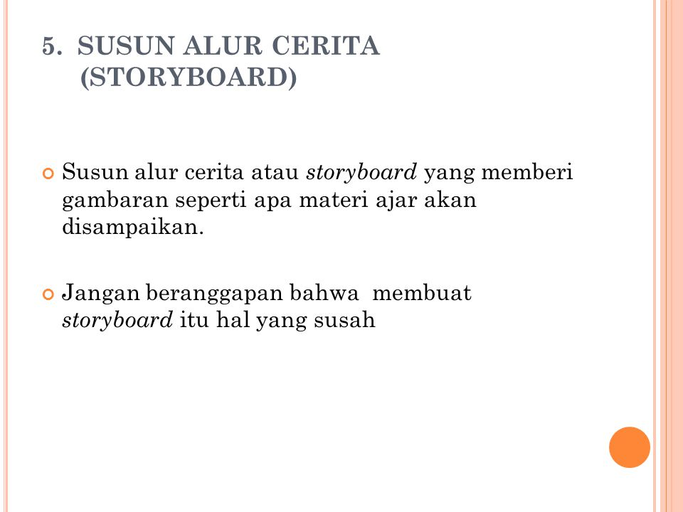 5. SUSUN ALUR CERITA (STORYBOARD)