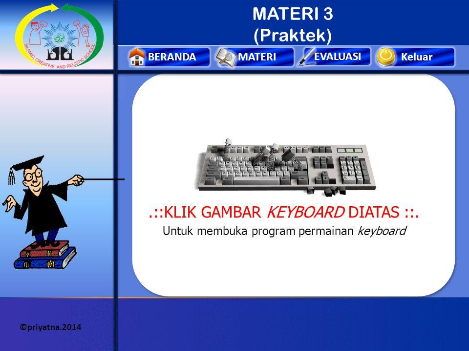MATERI 3 (Praktek) .::KLIK GAMBAR KEYBOARD DIATAS ::.