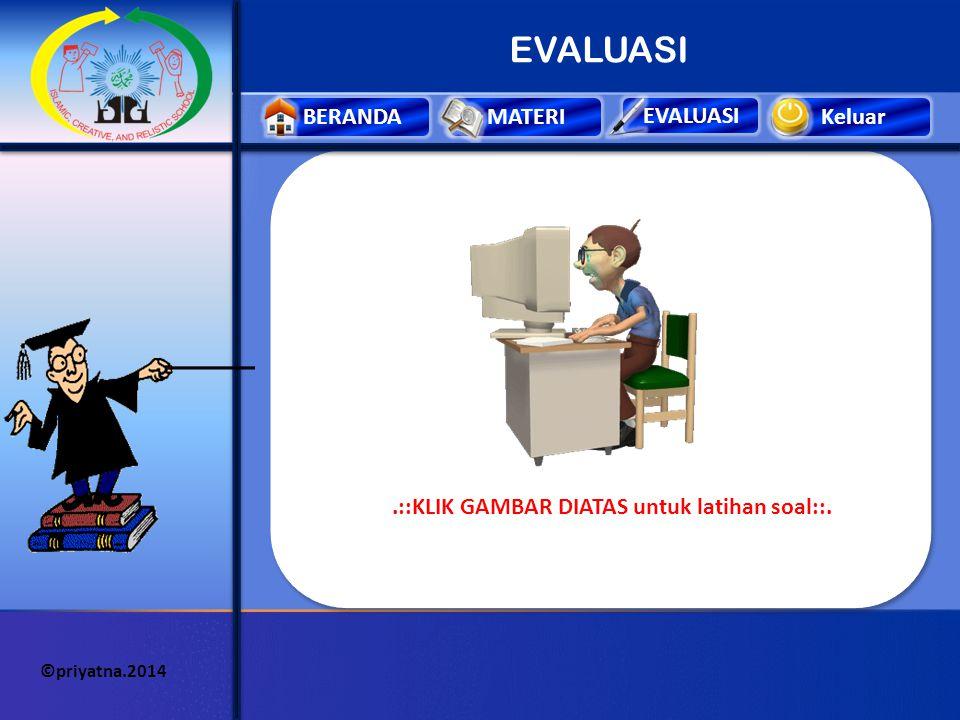EVALUASI .::KLIK GAMBAR DIATAS untuk latihan soal::.