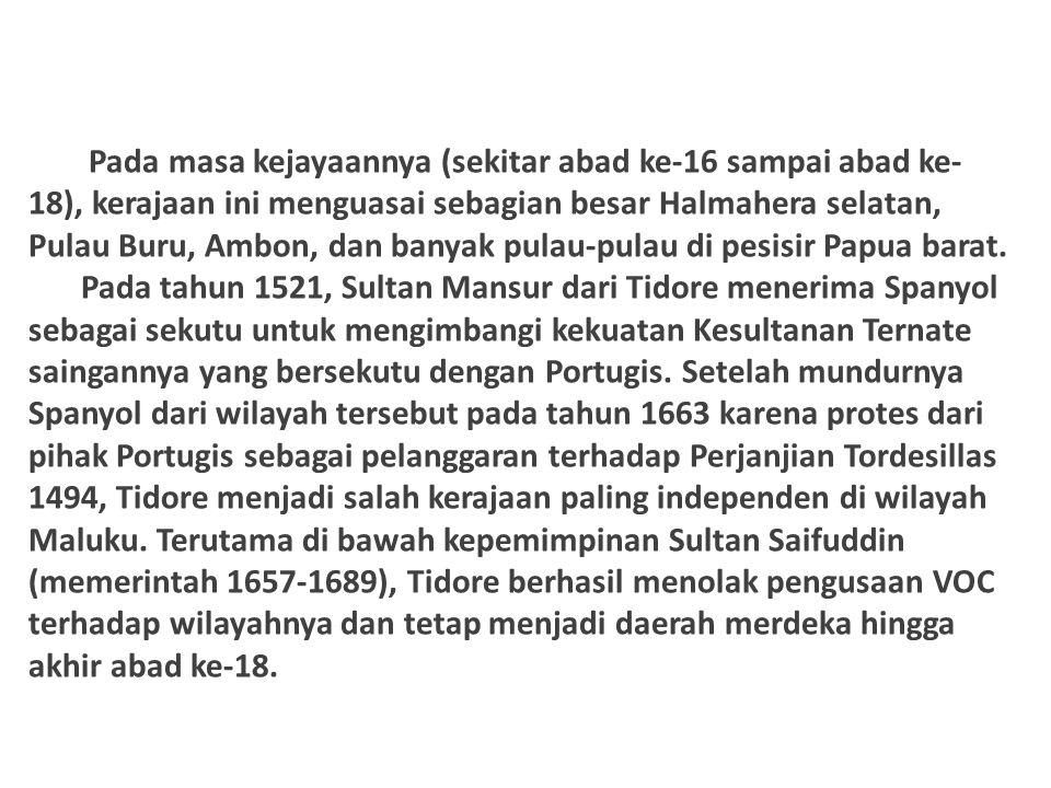Pada masa kejayaannya (sekitar abad ke-16 sampai abad ke-18), kerajaan ini menguasai sebagian besar Halmahera selatan, Pulau Buru, Ambon, dan banyak pulau-pulau di pesisir Papua barat.