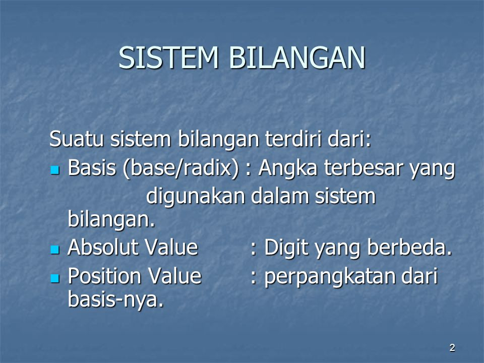 SISTEM BILANGAN Suatu sistem bilangan terdiri dari: