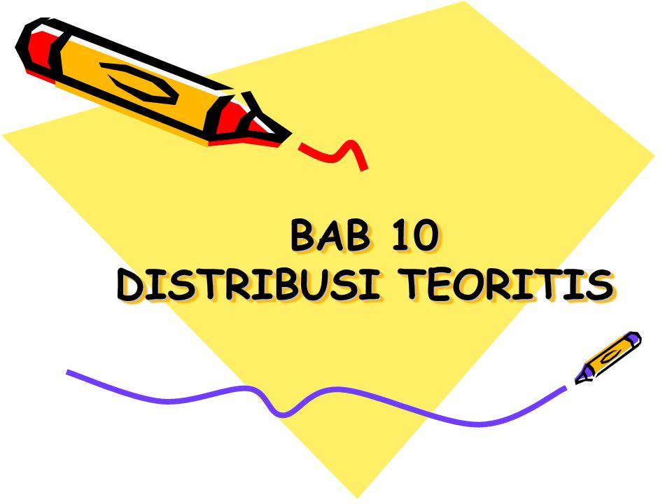 BAB 10 DISTRIBUSI TEORITIS