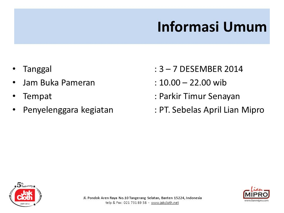 Informasi Umum Tanggal : 3 – 7 DESEMBER 2014