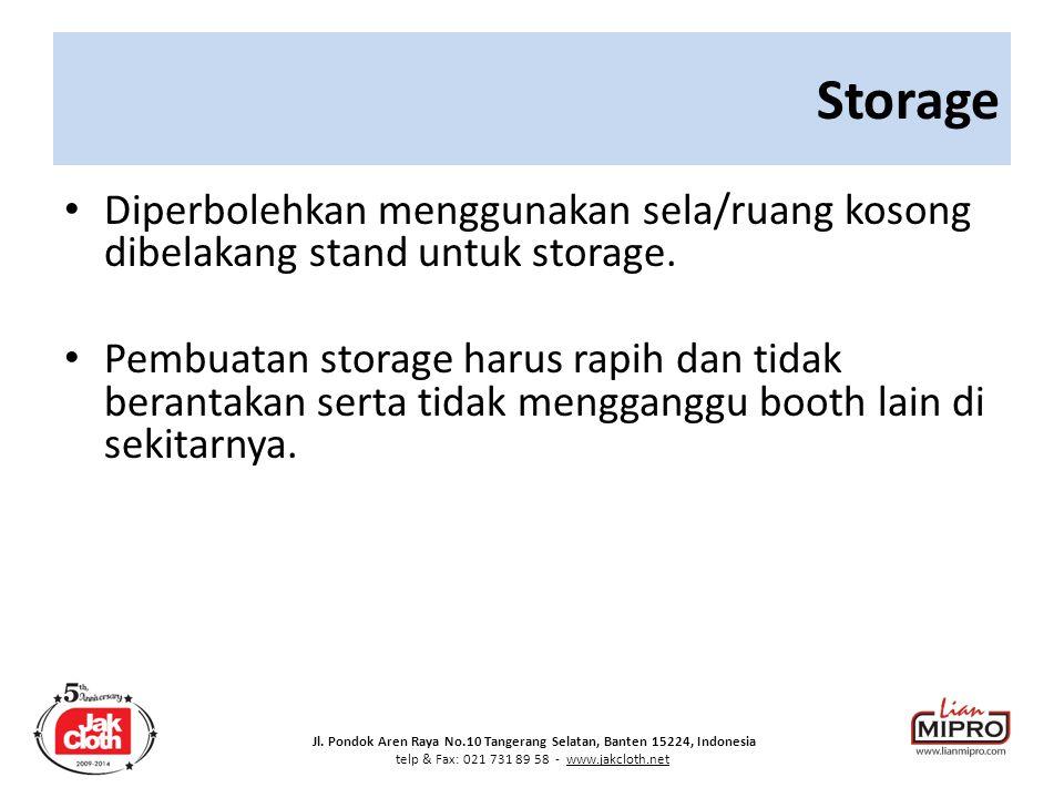 Storage Diperbolehkan menggunakan sela/ruang kosong dibelakang stand untuk storage.