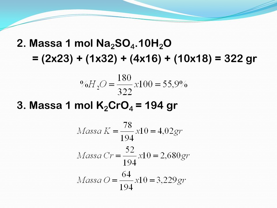 2. Massa 1 mol Na2SO4.10H2O = (2x23) + (1x32) + (4x16) + (10x18) = 322 gr 3.